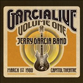 Jerry Garcia/Jerry Garcia Band: Garcialive, Vol. 1: Capitol Theatre 3/1/80 [Digipak]