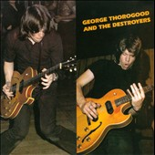George Thorogood & the Destroyers: George Thorogood & the Destroyers