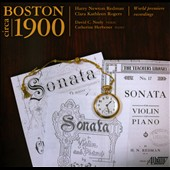 Boston Circa 1900: Violin Sonatas by Harry Newton Redman, Clara Kathleen Rodgers / David Neely, violin; Catherine Herbener, piano