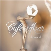 Various Artists: Café del Mar: Classical [Digipak]