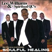 Lee Williams & the Spiritual QC's: Soulful Healing