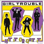 Girl Trouble: Hit It or Quit It [25th Anniversary Reissue]