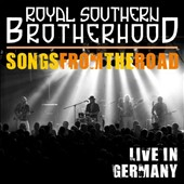 Royal Southern Brotherhood: Songs From the Road: Live in Germany