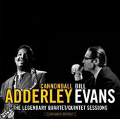 Bill Evans (Piano)/Cannonball Adderley: Legendary Quartet/Quintet Sessions