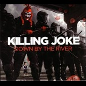 Killing Joke: Down by the River [CD/DVD]