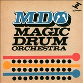 Magic Drum Orchestra: MDO