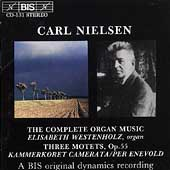 Nielsen: Complete Organ Works, Motets / Elisabeth Westenholz