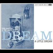 The von Trapps (Singers)/Pink Martini: Dream a Little Dream