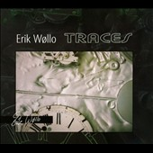 Erik Wollo: Traces [Digipak]