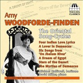 Amy Woodforde-Finden (1860-1919): The Oriental Song-Cycles / Michael Halliwell, baritone; David Miller, piano