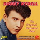 Bobby Rydell: The Original American Idol: Complete Singles As & Bs