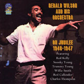 Gerald Wilson/Gerald Wilson & His Orchestra: On Jubilee: 1946-1947 *