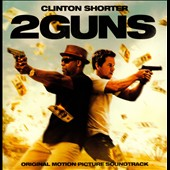 Clinton Shorter: 2 Guns [Original Soundtrack] [7/22]