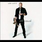 Walter Smith III: Still Casual [Digipak] *