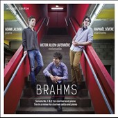 Brahms: Clarinet Sonatas Nos. 1 & 2; Clarinet Trio in A minor / Raphaël Sévère (clarinet), Victor Julien-Laferrière (cello), Adam Laloum (piano)