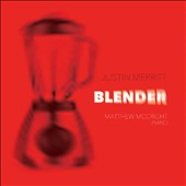 Justin Merritt (b.1975): Blender; Album Leaves; Fires of 1918; Preludes (5); Cube Dance et al. / Matthew McCright, piano
