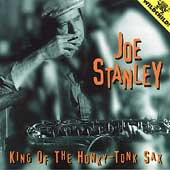 Joe Stanley: King of Honky Tonk Sax