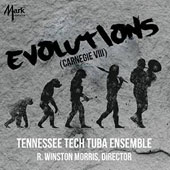 Evolutions (Carnegie VIII): Music arranged for Tuba Ensemble, by R. Strauss, Wagner, Weber, Widor et al. / Tennessee Tech Tuba Ensemble; Morris
