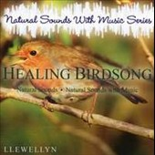 Llewellyn (New Age): Healing Birdsong: Natural Sounds With Music
