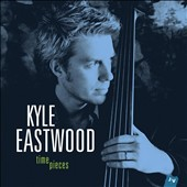 Kyle Eastwood: Time Pieces [Slipcase]