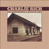 Charlie Rich: So Lonesome I Could Cry [Digipak]