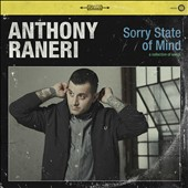Anthony Raneri: Sorry State of Mind [6/30]