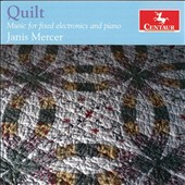 Quilt: Music for fixed electronics and piano by Janis Mercer