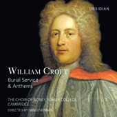 William Croft (1678-1727): Burial Service & Anthems / Choir of Sidney Sussex College, Skinner