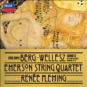 Berg: Lyric Suite; Wellesz: Sonnets by Elizabeth Barrett-Browning, Op. 52 / Emerson String Quartet; Fenée Fleming, soprano
