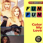 Fun Fun: Color My Love: The Best of Fun Fun
