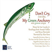 Don't Cry, My Green Anchovy: Music by Ivar Lunde, Jr.