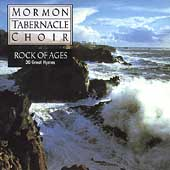 Rock of Ages / Mormon Tabernacle Choir