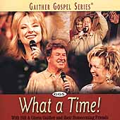 Bill & Gloria Gaither & Their Homecoming Friends/Bill & Gloria Gaither (Gospel)/Bill Gaither (Gospel): What a Time!