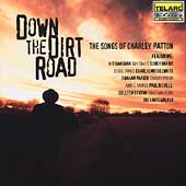 Various Artists: Down the Dirt Road: The Songs of Charley Patton