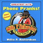 Willie P. Richardson: Phone Pranks Greatest Hits