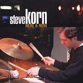 Steve Korn: Here & Now