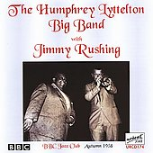 Humphrey Lyttelton & His Band/Humphrey Lyttelton/Jimmy Rushing: The Humphrey Lyttelton Big Band with Jimmy Rushing