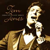 Tom Jones: Greatest Love Songs [Hip-O]