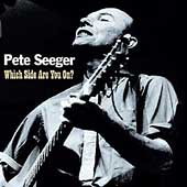 Pete Seeger (Folk Singer): Which Side Are You On?