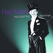 Fred Astaire: Fascinatin' Rhythm [Fabulous]