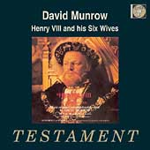 Henry VIII and his Six Wives / Munrow, Early Music Consort