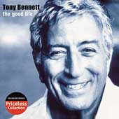 Tony Bennett (Vocals): The Good Life [Collectables]