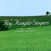 Roy Knight: Greener Pastures *