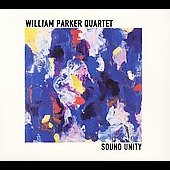 William Parker (Bass): Sound Unity [Digipak]