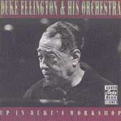 Duke Ellington/Duke Ellington & His Orchestra: Up In Duke's Workshop