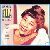 Ella Fitzgerald: For the Love of Ella