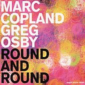 Greg Osby/Marc Copland: Round and Round