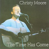 Christy Moore: The Time Has Come