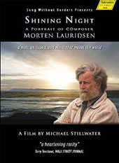 'Shining Night' - A portrait of choral composer Morten Lauridsen by Michael Stillwater: Documentary and performances including Lux Aeterna, Dirait-on, Nocturnes, Madrigali, O Magnum Mysterium [DVD]