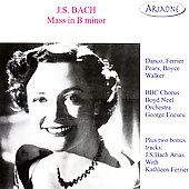Ariadne - Bach: Mass in B minor / Enescu, BBC Chorus, et al